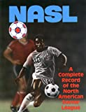 img - for NASL- A Complete Record of the North American Soccer League book / textbook / text book