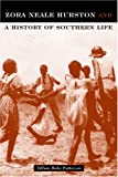 img - for Zora Neale Hurston: And A History Of Southern Life (Critical Perspectives On The P) book / textbook / text book