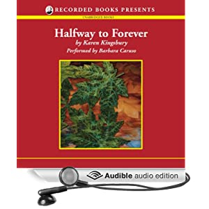 Halfway to Forever Karen Kingsbury and Barbara Caruso
