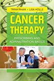 img - for Cancer Therapy: Prescribing And Administration Basics book / textbook / text book