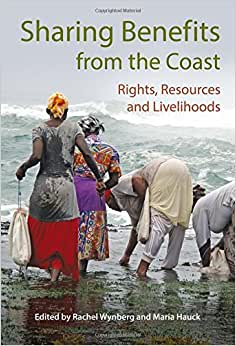 Sharing Benefits From The Coast: Rights, Resources And Livelihoods