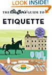 The Bluffer's Guide to Etiquette (Blu...