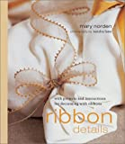 Download Ribbon Details: With Projects and Instructions for Decorating with Ribbons