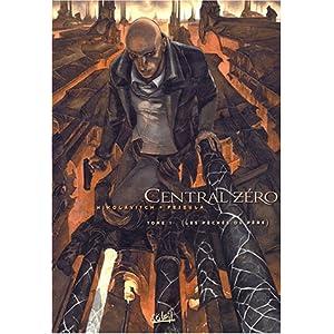Central Zero, tome 1 : Les Péchés du père