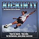 Kickin' It-Womens' Soccer, 2007 Calendar (1416211608) by Ronnie Sellers Productions