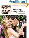 Wedding Photojournalism: The Business...