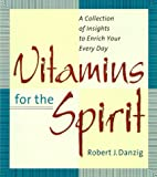 img - for Vitamins for the Spirit: A Collection of Insights to Enrich Your Every Day book / textbook / text book
