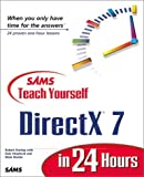 Sams Teach Yourself DirectX 7 in 24 Hours (Teach Yourself -- Hours) (067231634X) by Dunlop, Robert