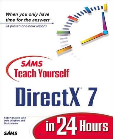 Sams Teach Yourself DirectX 7 in 24 Hours (Teach Yourself -- Hours)