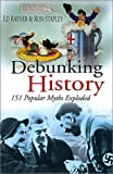 Debunking History: 151 Popular Myths Exploded (0750929308) by Stapley, Ron