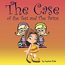 The Case of the Test and the Twins (       UNABRIDGED) by Jupiter Kids Narrated by Dorothy Deavers
