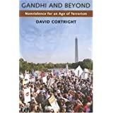 Gandhi and Beyond: Nonviolence for an Age of Terrorismby David Cortright