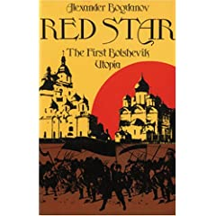 Red Star: The First Bolshevik Utopia (Soviet History, Politics, Society, and Thought) by Alexander Bogdanov,&#32;Loren R. Graham,&#32;Richard Stites and Charles Rougle