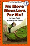 No More Monsters for Me! (I Can Read Book 1) (0060246588) by Parish, Peggy
