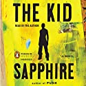The Kid Audiobook by  Sapphire Narrated by  Sapphire
