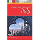 Culture and Customs of Italy (Cultures and Customs of the World) ~ Charles L. Killinger