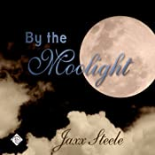 By the Moonlight | [Jaxx Steele]
