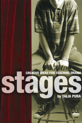 Stages: Creative Ideas for Teaching Drama