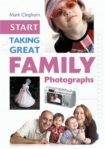 Start Taking Great Family Photographs