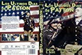 Los Ultimos Dias De Patton [DVD]