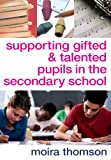 Supporting Gifted and Talented Pupils in the Secondary School (1412919681) by Moira Thomson