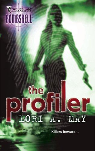 The Profiler (Silhouette Bombshell), Lori A. May