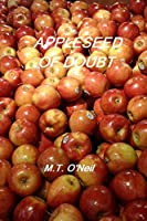 Appleseed Of Doubt