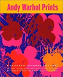 Andy Warhol Prints: A Catalogue Raisonné 1962-1987 (1891024639) by Danto, Arthur
