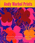Andy Warhol Prints: A Catalogue Raiso...