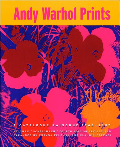 Andy Warhol Prints: A Catalogue Raisonné 1962-1987: Arthur Danto, Donna De Salvo, Claudia Defendi, Frayda Feldman, Jorg Schellmann, Andy Warhol: 9781891024634: Amazon.com: Books