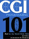 CGI Programming 101: Programming Perl for the World Wide Web, Second Edition (0966942612) by Jacqueline Hamilton