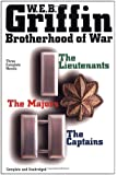 Brotherhood of War: The Lieutenants, the Captains, the Majors  - 3 Complete Novels