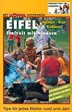 echange, troc Ferdy Fischer - Eifel / Aachen, Trier, Koblenz : Freizeit mit Kindern. 70 Erlebnisausflüge, die Kindern und Eltern Spaß machen. Tips für jed