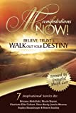 img - for Manifestations Now: Believe, Trust and Walk Out Your Destiny book / textbook / text book