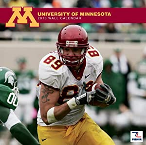 "Minnesota Golden Gophers 2013 Team Wall Calendar 12"" X 12"""