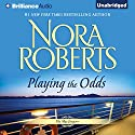 Playing the Odds: The MacGregors, Book 1 Audiobook by Nora Roberts Narrated by Angela Dawe