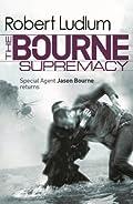 The Bourne Supremacy: The Bourne Saga: Book Two (Jason Bourne) eBook: Robert Ludlum