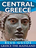 img - for Central Greece with Delphi - Blue Guide Chapter (from Blue Guide Greece the Mainland) book / textbook / text book