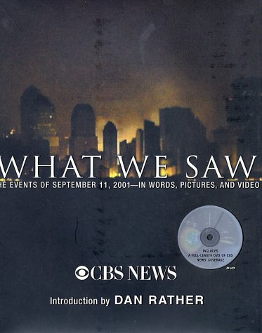 What We Saw : The Events of September 11, 2001-In Words, Pictures, and Video, CBS NEWS