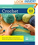 Crochet 101: Master Basic Skills and...