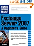 Microsoft Exchange Server 2007: A Beg...