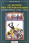 Le monde des troubadours: La société médiévale occitane de 1100 à 1300 par Paterson