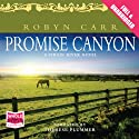 Promise Canyon (       UNABRIDGED) by Robyn Carr Narrated by Therese Plummer