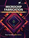 Microchip Fabrication, Sixth Edition: A Practical Guide to Semiconductor Processing