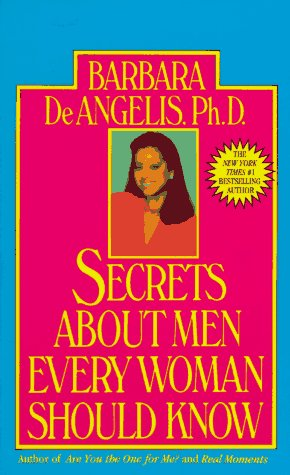 Secrets About Men Every Woman Should Know, Barbara De Angelis