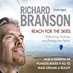 Reach for the Skies: Ballooning, Birdmen and Blasting into Space | Richard Branson
