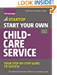 Start Your Own Child-Care Service: Yo...