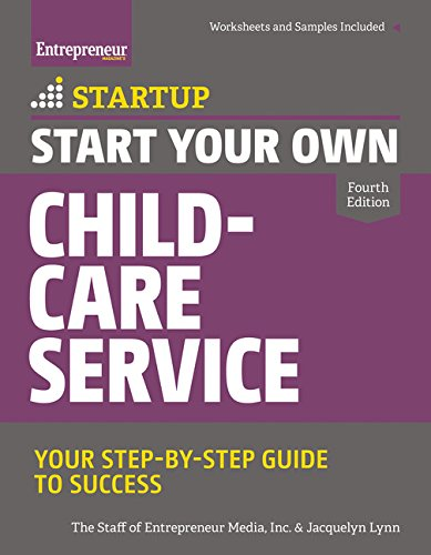 Start Your Own Child-Care Service: Your Step-By-Step Guide to Success (StartUp Series) PDF
