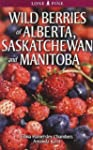 Wild Berries of Alberta, Saskatchewan...