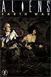 Aliens: Book 3 : Earth War (187857423X) by Mark Verheiden